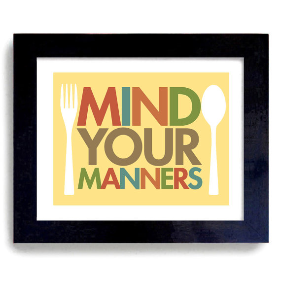 Need a reminder about those Good Manners?  Check out this great picture from this fun Etsy shop!!!https://www.etsy.com/shop/DexMex